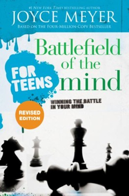 Battlefield of the Mind for Teens, Revised Edition   -     By: Joyce Meyer, Todd Hafer