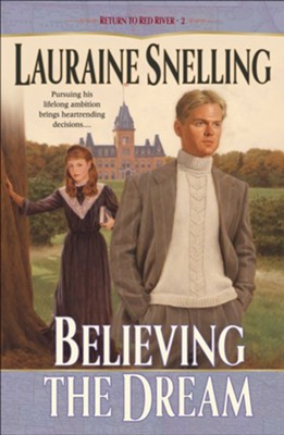 Believing the Dream - eBook  -     By: Lauraine Snelling