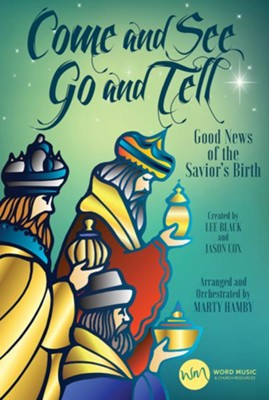 Come and See, Go and Tell (Choral Book)  -     By: Lee Black, Jason Cox, Marty Hamby