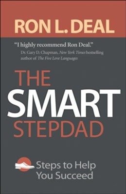 Smart Stepdad, The: Steps to Help You Succeed - eBook  -     By: Ron L. Deal