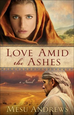 Love Amid the Ashes, Treasures of His Love Series #1 - eBook  -     By: Mesu Andrews