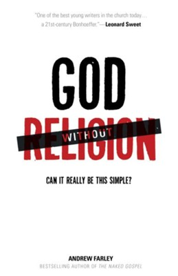 God without Religion: Can It Really Be This Simple? - eBook  -     By: Andrew Farley