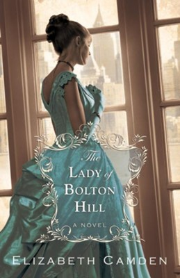 Lady of Bolton Hill, The - eBook  -     By: Elizabeth Camden