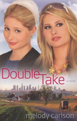 Double Take: A Novel - eBook  -     By: Melody Carlson