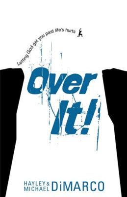 Over It: Getting Up and Moving On after Bad Stuff Happens - eBook  -     By: Hayley DiMarco, Michael DiMarco