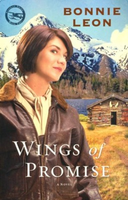 Wings of Promise, Alaskan Skies Series #2 - EBook   -     By: Bonnie Leon