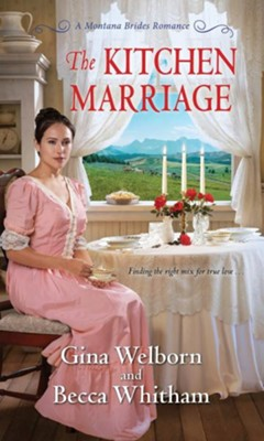 The Kitchen Marriage  -     By: Gina Welborn, Becca Whitham