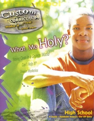 What, Me Holy? Custom Curriculum  -