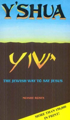 Yshua: The Jewish Way to Say Jesus - eBook  -     By: Moishe Rosen
