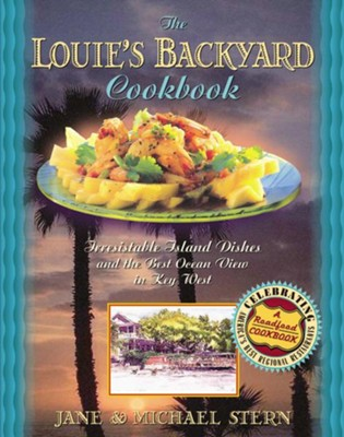 Louie's Backyard Cookbook: Irrisistible Island Dishes and the Best Ocean View in Key West - eBook  -     By: Jane Stern, Michael Stern