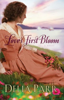 Love's First Bloom - eBook Hearts Along The River Series #2  -     By: Delia Parr
