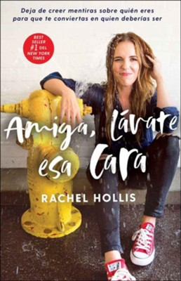Amiga, lavate esa cara (Girl, Wash Your Face)   -     By: Rachel Hollis
