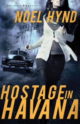 Hostage in Havana - eBook  -     By: Noel Hynd
