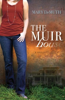 The Muir House - eBook  -     By: Mary E. DeMuth