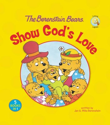 The Berenstain Bears Show God's Love - eBook  -     By: Jan Berenstain, Mike Berenstain
