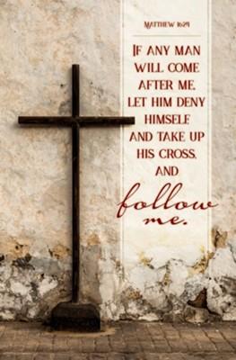 Take Up His Cross (Matthew 16:24, KJV) Bulletins, 100 ...
