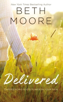 Delivered: Experiencing God's Power in Your Pain   -     By: Beth Moore