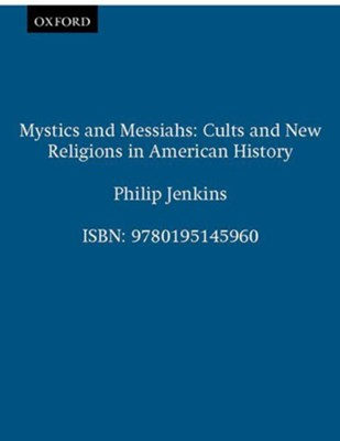 MYSTICS AND MESSIAHS  -     By: Philip Jenkins