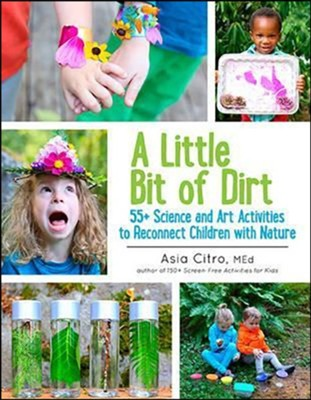 A Little Bit of Dirt  -     By: Asia Citro