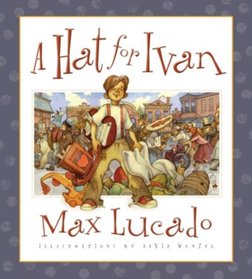 A Hat for Ivan - eBook  -     By: Max Lucado