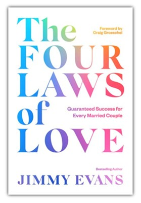The Four Laws of Love: Guaranteed Success for Every Married Couple  -     By: Jimmy Evans