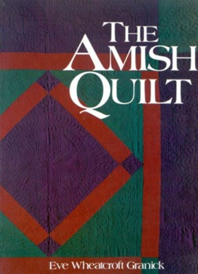 The Amish Quilt    -     By: Eve Granick