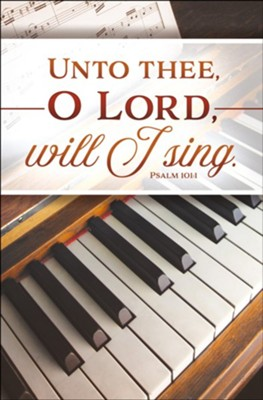Unto Thee O Lord Will I Sing Psalm 101 1 Kjv Bulletins 100 Christianbook Com