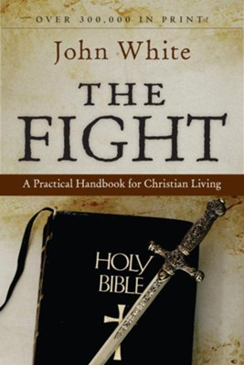 The Fight: A Practical Handbook for Christian Living - eBook  -     By: John White