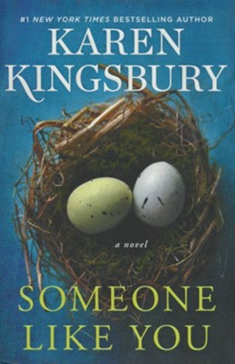 Someone Like You: A Novel   -     By: Karen Kingsbury