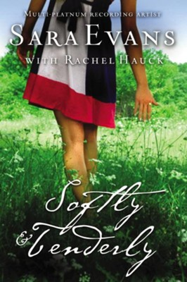 Softly and Tenderly, Songbird Series #2 -eBook   -     By: Sara Evans, Rachel Hauck