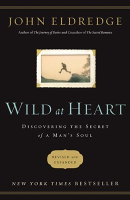 Wild at heart discovering the secret of a mans soul ebook john wild at heart discovering the secret of a mans soul ebook by fandeluxe Image collections