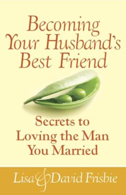 Becoming Your Husband's Best Friend - eBook  -     By: David Frisbie, Lisa Frisbie
