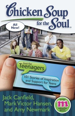 Chicken Soup for the Soul: Just for Teenagers: 101 Stories of Inspiration and Support for Teens - eBook  -     By: Jack Canfield, Mark Victor Hansen, Amy Newmark