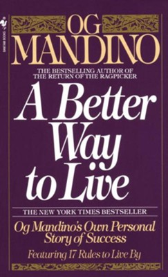 A Better Way to Live: Og Mandino's Own Personal Story of Success Featuring 17 Rules to Live By - eBook  -     By: Og Mandino