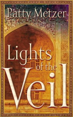 Lights of the Veil - eBook  -     By: Patty Metzer
