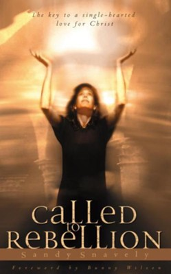 Called to Rebellion - eBook  -     By: Sandy Snavely