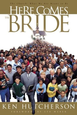 Here Comes the Bride: The Church: What We Are Meant to Be - eBook  -     By: Ken Hutcherson
