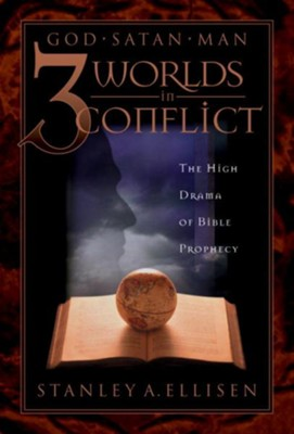 Three Worlds in Conflict: The High Drama of Biblical Prophecy - eBook  -     By: Stanley Ellisen