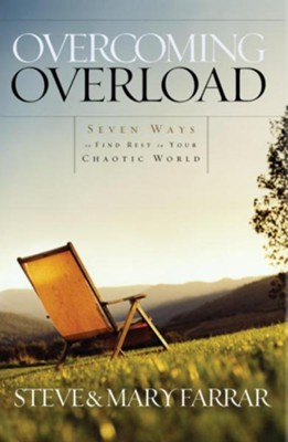 Overcoming Overload: Seven Ways to Find Rest in Your Chaotic World - eBook  -     By: Steve Farrar, Mary Farrar