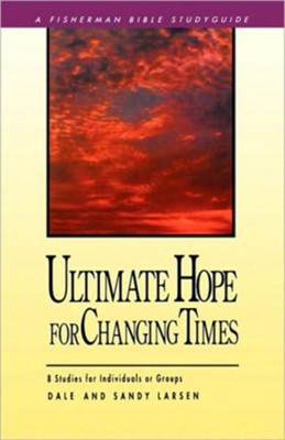 Ultimate hope for Changing Times - eBook  -     By: Dale Larsen, Sandy Larsen