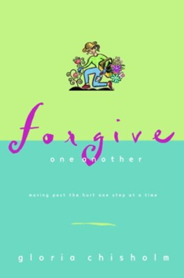 Forgive One Another: Moving Past the Hurt One Step at a Time - eBook  -     By: Gloria Chisholm
