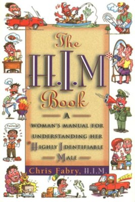 The H.I.M. Book: A Woman's Manual for Understanding Her Highly Identifiable Male - eBook  -     By: Christopher H. Fabry