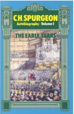 Charles Haddon Spurgeon  Autobiography: The Early  Years 1834-1860 Volume 1  -     By: Charles H. Spurgeon