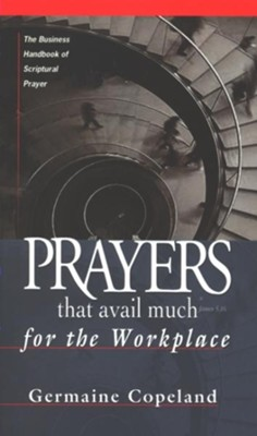 Prayers That Avail Much Workplace - eBook  -     By: Germaine Copeland