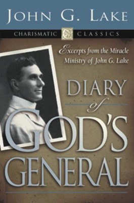 Diary of God's General - eBook  -     By: John G. Lake