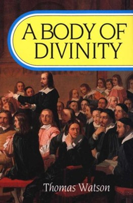 A Body of Divinity [Hardcover]   -     By: Thomas Watson