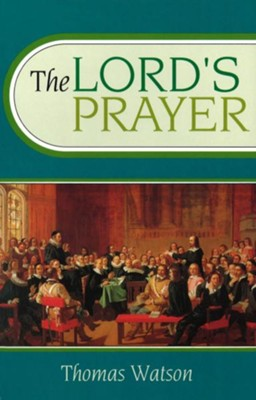 The Lord's Prayer   -     By: Thomas Watson