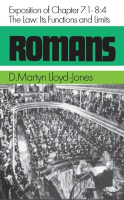 Romans 7:1-8:4: The Law--Its Functions & Limits   -     By: D. Martyn Lloyd-Jones
