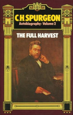 Charles Haddon Spurgeon -Autobiography: The Full  Harvest 1861-1892 Volume 2  -     By: Charles H. Spurgeon