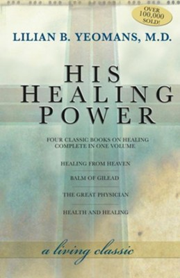 His Healing Power - eBook  -     By: Lillian B. Yeomans M.D.